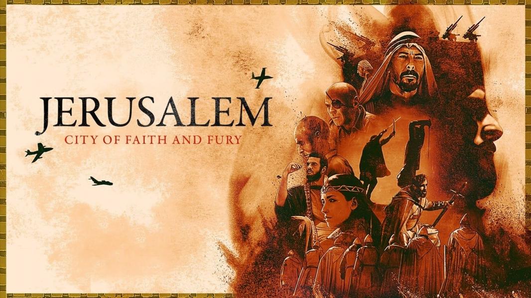 Jerusalem: City of Faith and Fury